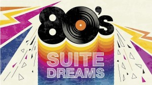 80`s SUITE DREAMS